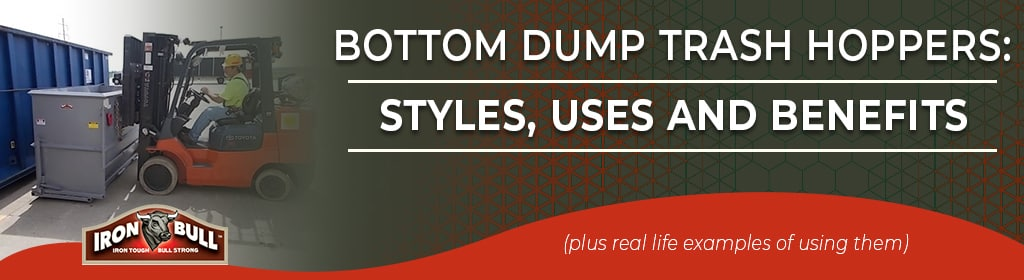 Bottom Dump Trash Hoppers: Styles, Uses And Benefits (plus real-life examples of using them) 2 bottom dump trash hopper