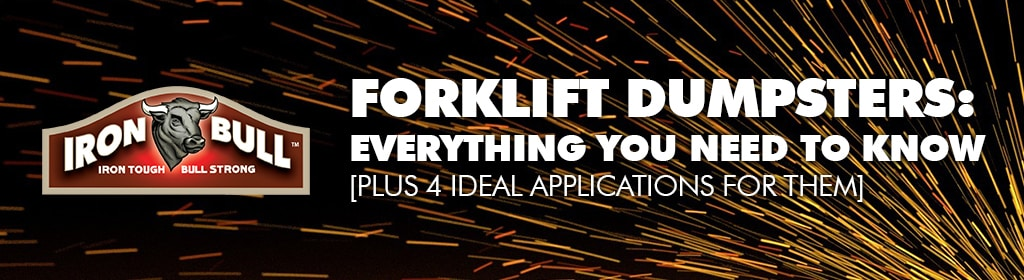 Forklift Dumpsters: Everything you need to know [plus 4 ideal applications for them] 1 forklift dumpsters